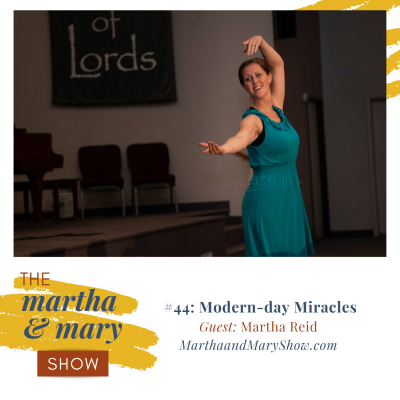 Modern-Day Miracles with Martha Reid: Episode #44