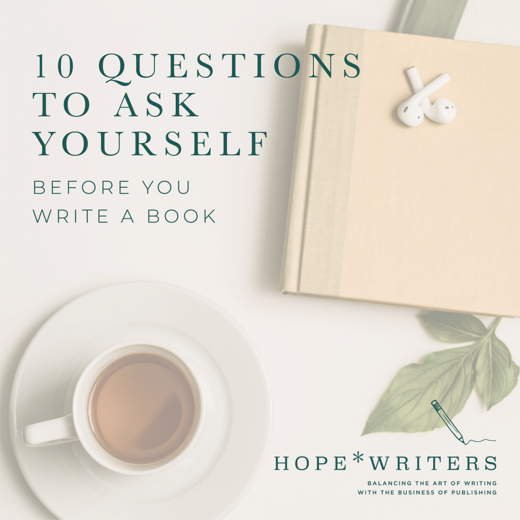 10 Questions to ask yourself before you write a book hope*writers