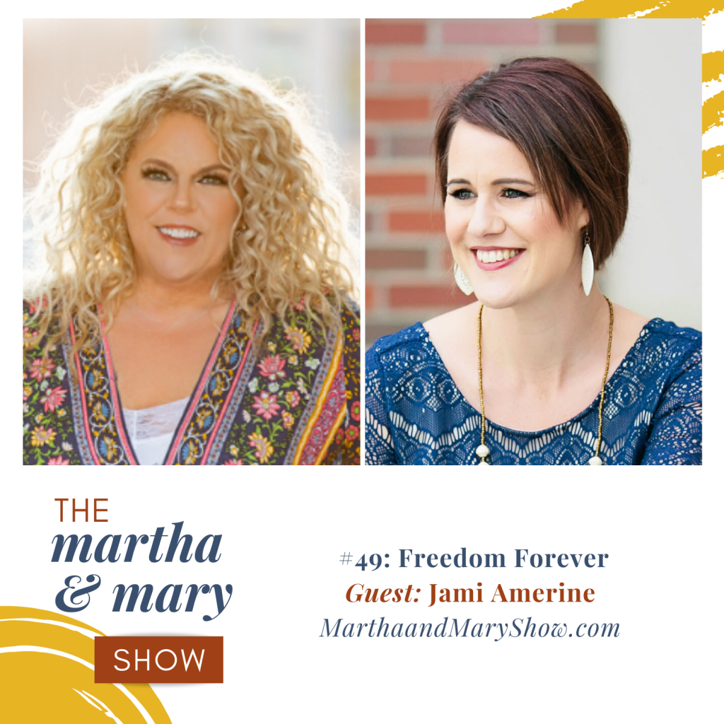 Freedom Forever Martha Mary Show Jami Amerine Katie Reid Episode 49 podcast