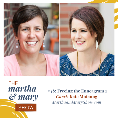 Freeing the Enneagram 1: Episode #48 of The Martha + Mary Show