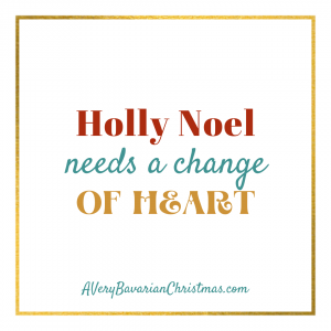 Holly Noel needs change of heart A Very Bavarian Christmas Katie Reid
