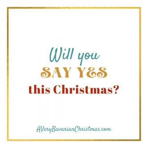 Say yes this Christmas from A Very Bavarian book by Katie Reid