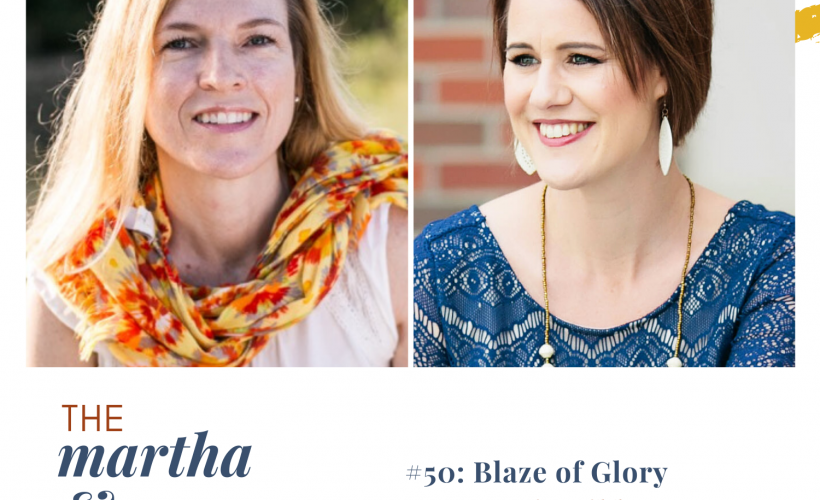 Blaze of Glory Episode 50 Martha Mary Show host Katie Reid with guest Angie Gibbons