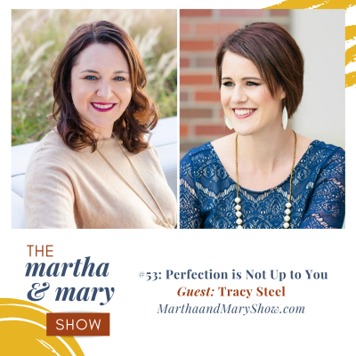 Martha Mary Show podcast summer series Tracy Steel Katie Reid Perfection