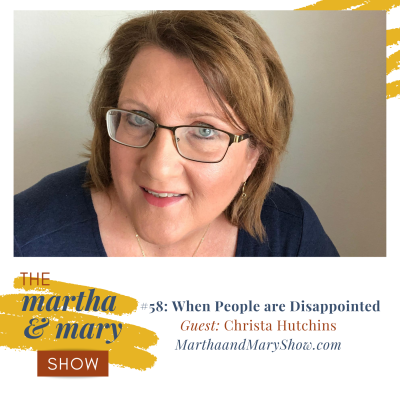 Disappointed People Episode #58 Martha Mary Show Guest Christa Hutchins