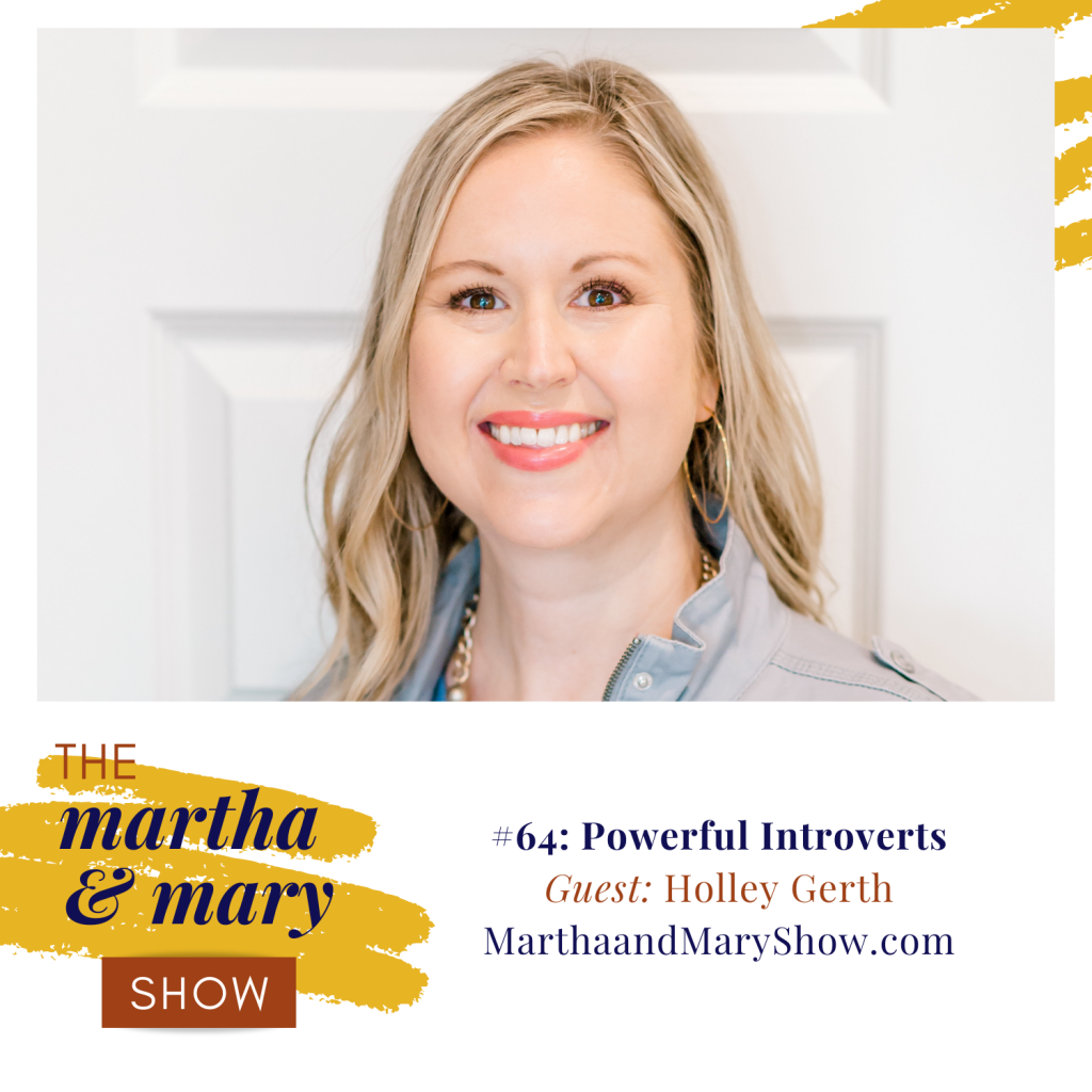 Powerful Purpose of Introverts Holley Gerth Martha Mary Show