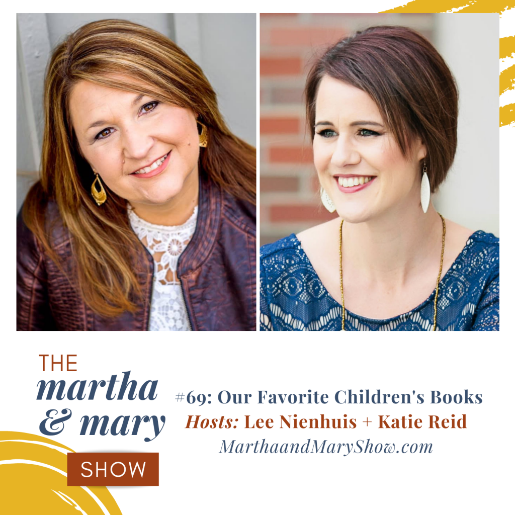 Favorite Children's Books episode 69 Martha Mary Show Katie Reid and Lee Nienhuis