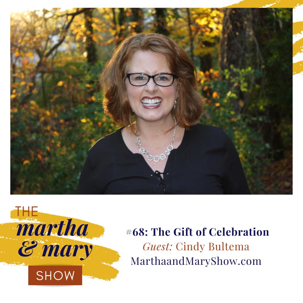 Gift of Celebration with Cindy Bultema Martha Mary Show podcast