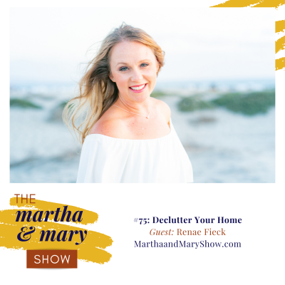 Declutter Your Home Renae Fieck Martha Mary Show Katie Reid