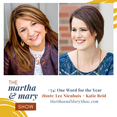 One Word for the Year Martha Mary Show Katie Reid Lee Nienhuis