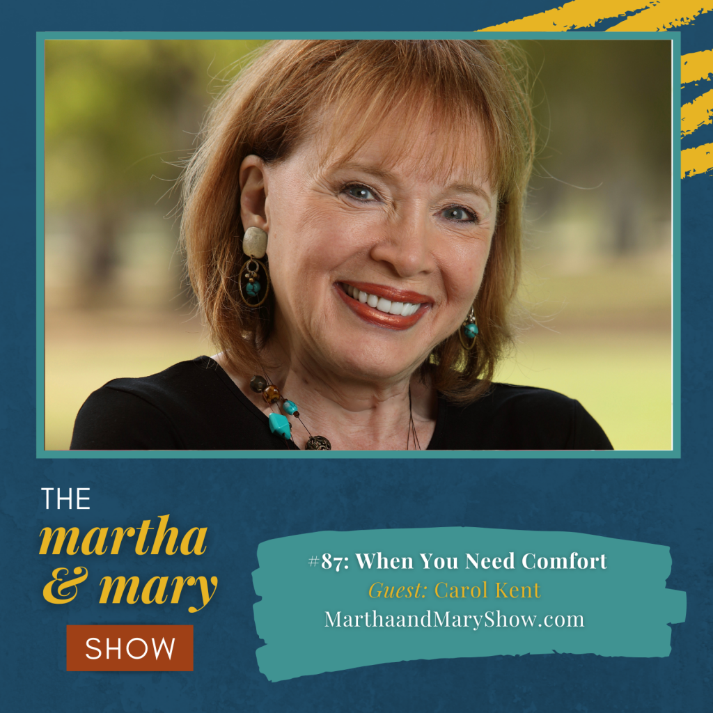 Carol Kent interview on Martha Mary Show with Katie Reid and Lee Nienhuis podcast comfort