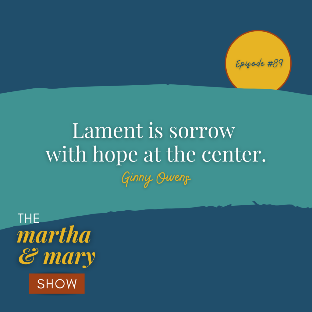 Lament is sorrow with hope at the center quote by Ginny Owens