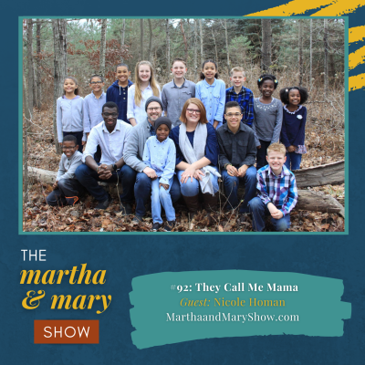 They Call Me Mama Interview with Nicole Homan Martha Mary Show podcast