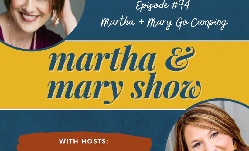 Martha Mary Camping Katie Reid Lee Nienhuis podcast