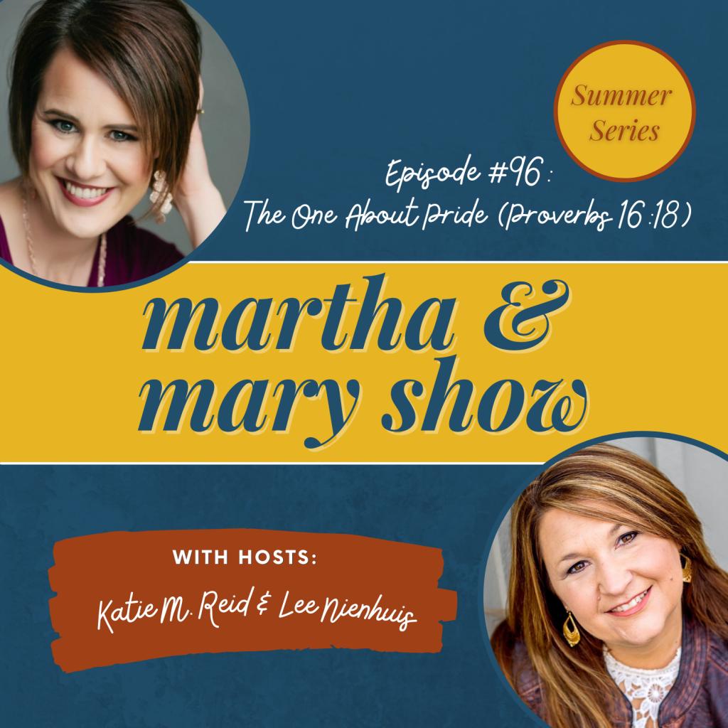 Martha Mary Walk in Wisdom Pride Proverbs 16:18
