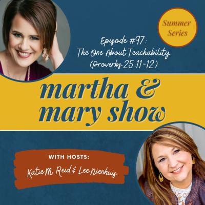The One About Teachability: Martha + Mary Show