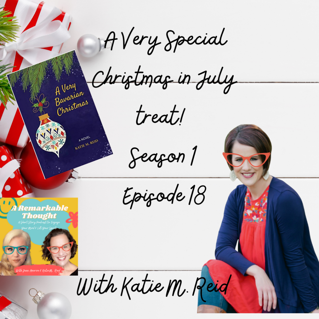 A Very Bavarian Christmas in July podcast A Remarkable Thought audiobook