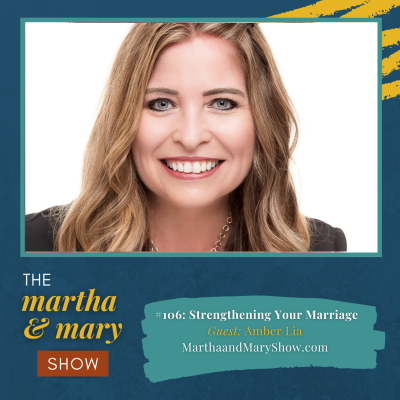 Strengthening Your Marriage with Amber Lia