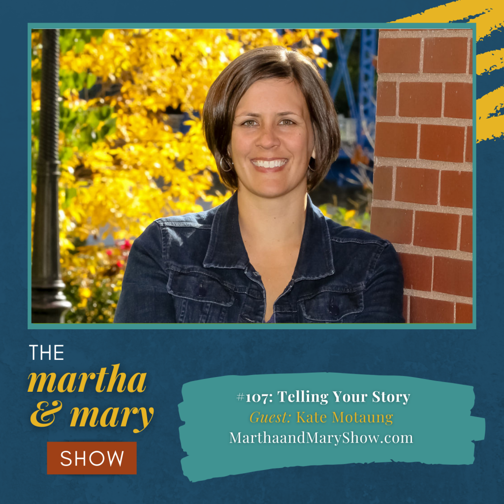 Telling Your Story Kate Motaung with Katie Reid Martha Mary Show